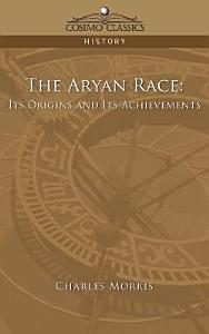The Aryan Race  Its Origins and Its Achievements PDF