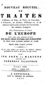 Nouveau recueil de traités d 'alliance, de paix, de treve, de neutralité,de commerce, de limites, d'echenge---et de plusieurs autre actes servant a`la connaissance des relations étrangères des puissances et états de l'Europe... depuis 1808 jusqu'à présent: Volume8
