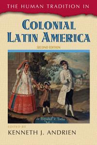 The Human Tradition in Colonial Latin America PDF