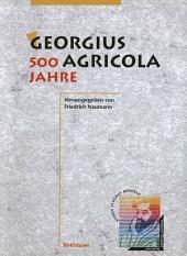 Georgius Agricola, 500 Jahre: Wissenschaftliche Konferenz vom 25. – 27. März 1994 in Chemnitz, Freistaat Sachsen