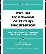 The IAF Handbook of Group Facilitation