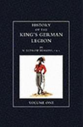History of the King's German Legion: Volume 1
