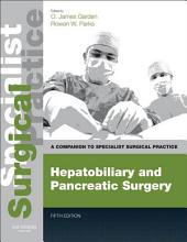 Hepatobiliary and Pancreatic Surgery E-Book: Companion to Specialist Surgical Practice, Edition 5