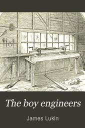 The Boy Engineers: What They Did and how They Did It; a Book for Boys