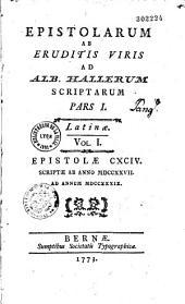 Epistolarum ab eruditis viris ad Alb. Hallerum scriptarum ... Latinae ....