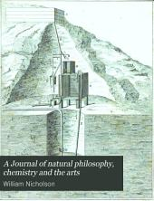 A Journal of Natural Philosophy, Chemistry and the Arts: Volume 4