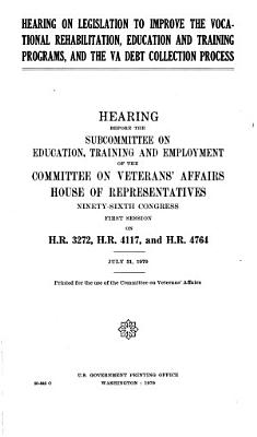 Hearing on Legislation to Improve the Vocational Rehabilitation  Education and Training Programs  and the VA Debt Collection Process