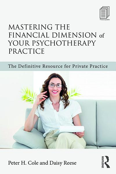 Mastering the Financial Dimension of Your Psychotherapy Practice PDF