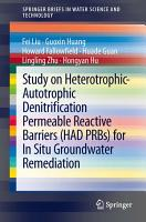 Study on Heterotrophic Autotrophic Denitrification Permeable Reactive Barriers  HAD PRBs  for In Situ Groundwater Remediation PDF