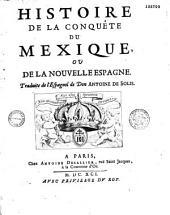 Histoire de la conquête du Mexique, ou de la Nouvelle Espagne. Traduite de l' Espagnol de Don Antoine de Solis (par Broë)
