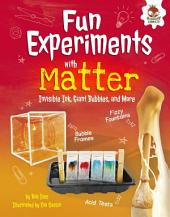 Fun Experiments with Matter: Invisible Ink, Giant Bubbles, and More