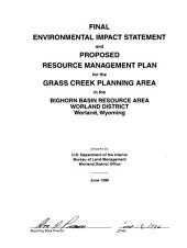 Grass Creek Resource(s) Management Plan (RMP), Big Horn County, Washakie County, Hot Springs County, Park County: Environmental Impact Statement
