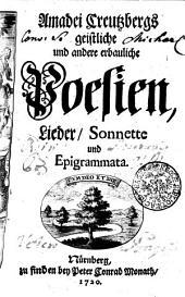 Amadei Creutzbergs Geistliche und andere erbauliche Poesien, Lieder, Sonnette und Epigrammata