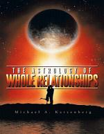 The Astrology of Whole Relationships