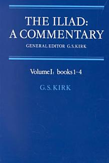 The Iliad  A Commentary  Volume 1  Books 1 4 Book