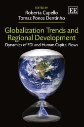 Globalization Trends and Regional Development: Dynamics of FDI and Human Capital Flows