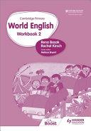 Cambridge Primary World English: Workbook Stage 2