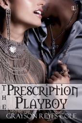 The Prescription Playboy