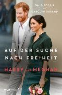 Harry und Meghan  Auf der Suche nach Freiheit