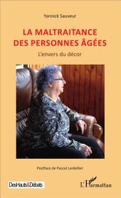 La maltraitance des personnes âgées: L'envers du décor
