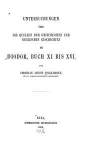 Untersuchungen über die Quellen der griechischen und sicilischen Geschichten bei Diodor, Buch XI bis XVI