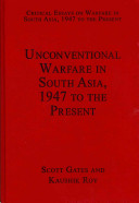 Unconventional Warfare in South Asia  1947 to the Present PDF