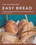 Top 300 Easy Bread Recipes