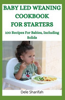 Baby Led Weaning Cookbook for Starters Book
