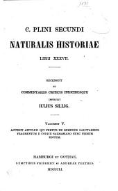 C. Plini Secundi Naturalis historiae libri XXXVII: Volume 5