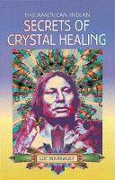 American Indian Secrets of Crystal Healing PDF