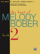The Best of Melody Bober, Book 2: Early Intermediate to Late Intermediate Piano Collection