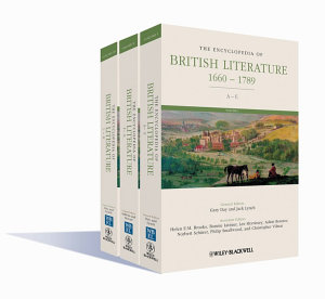 The Encyclopedia of British Literature 1660   1789 Set PDF