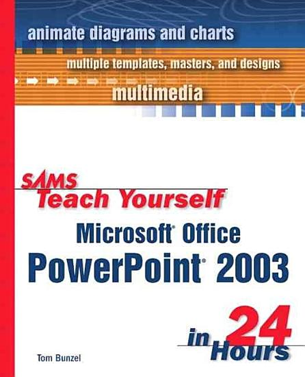 Sams Teach Yourself Microsoft Office PowerPoint 2003 in 24 Hours PDF