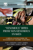 Venomous Bites from Non Venomous Snakes  A Critical Analysis of Risk and Management of Colubrid Snake Bites