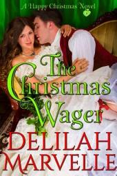 A Christmas Wager: A Happy Christmas Novel