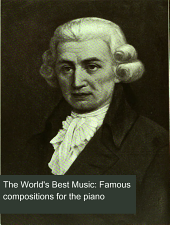 The World's Best Music: Famous compositions for the piano