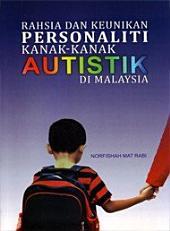 Rahsia Dan Keunikan Personaliti Kanak-Kanak Autistik Di Malaysia (Penerbit USM)