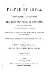 The People of India: A Series of Photographic Illustrations, with Descriptive Letterpress, of the Races and Tribes of Hindustan, Originally Prepared Under the Authority of the Government of India, and Reproduced by Order of the Secretary of State for India in Council, Volume 8