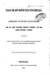Saga Olafs konungs ens Helga: Udförligere saga om kong Olaf den Hellige efter det ældste fuldstændige pergaments haandskrift i det store Kongelige bibliothek i Stockholm
