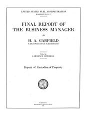Final Report of the Business Manager to H. A. Garfield, United States Fuel Administrator