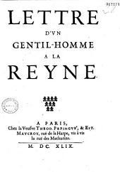 Lettre d'un gentil-homme, à la Reyne