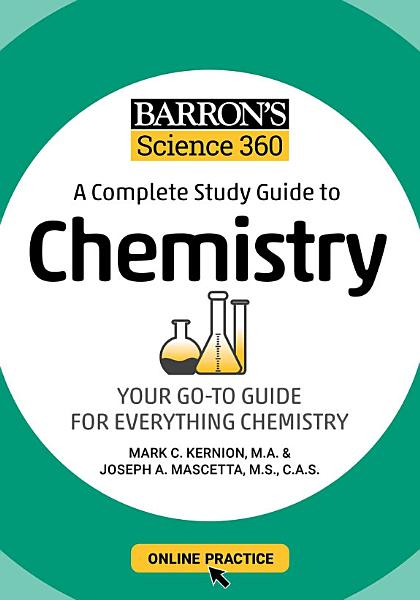 Barron s Science 360  A Complete Study Guide to Chemistry with Online Practice PDF