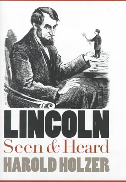 Download Lincoln Seen and Heard Book