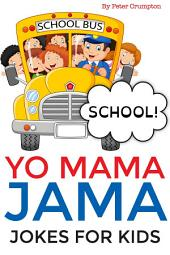 Yo Mama Jama - School Jokes For Kids