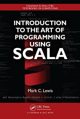 Introduction to the Art of Programming Using Scala PDF