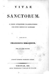 Vitae sanctorum. E codice antiquissimo palaeoslovenice cum notis criticis et glossario edidit Franciscus Miklosich: Accedunt Epimetra grammatica quinque