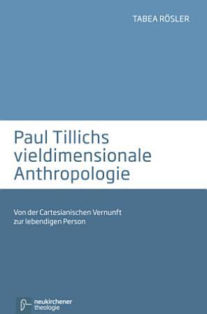 Paul Tillichs vieldimensionale Anthropologie PDF
