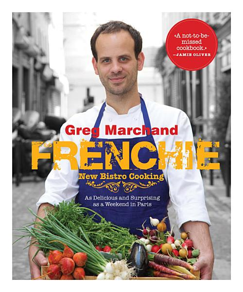 Download Frenchie  New Bistro Cooking Book