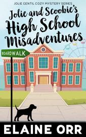 Jolie and Scoobie High School Misadventures