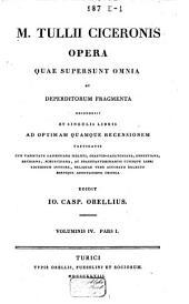 M. Tullii Ciceronis opera, quae supersunt omnia ac deperditorum fragmenta: Volume 6